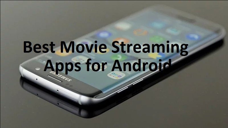 8 Best Movie Streaming Apps for Android 2019 Streaming