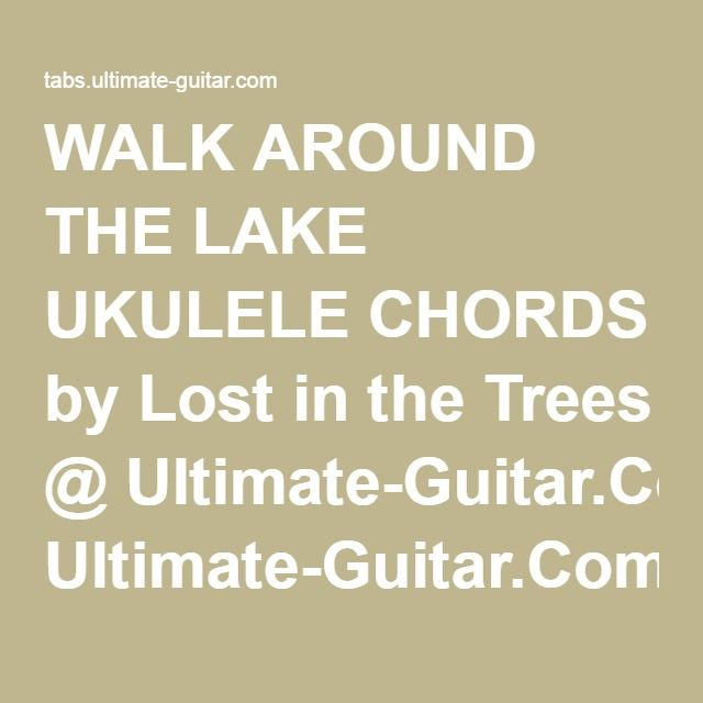 Walk Around The Lake Ukulele Chords By Lost In The Trees Ultimate