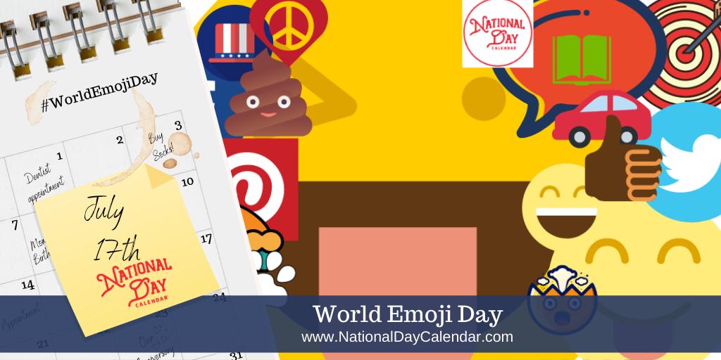 WORLD EMOJI DAY July 17 National Day Calendar in 2020