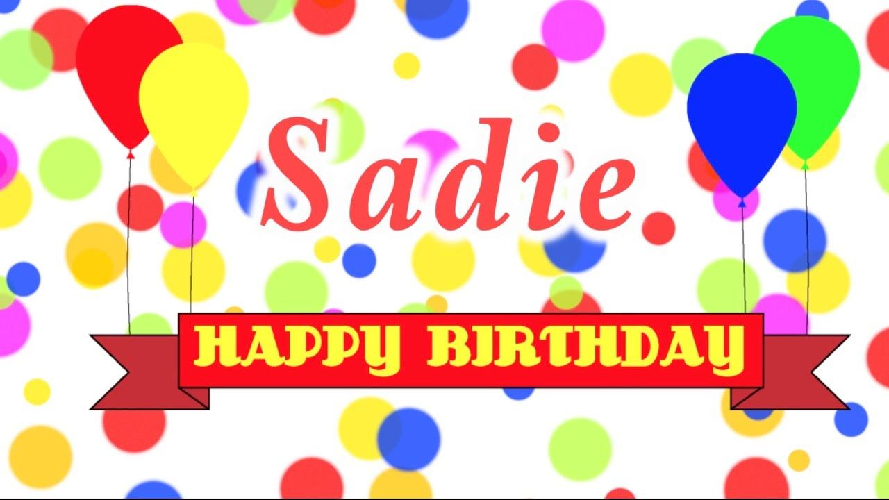 Happy Birthday Sadie Song