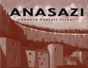 Anasazi: Leonard Everett Fisher: 9780689807374: Amazon.com: Books