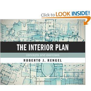 The Interior Plan Concepts And Exercises Roberto J Rengel 9781563679339 Amazon