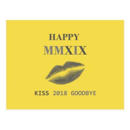 Happy MMXIX kiss 2018 goodbye Postcard | Zazzle.com