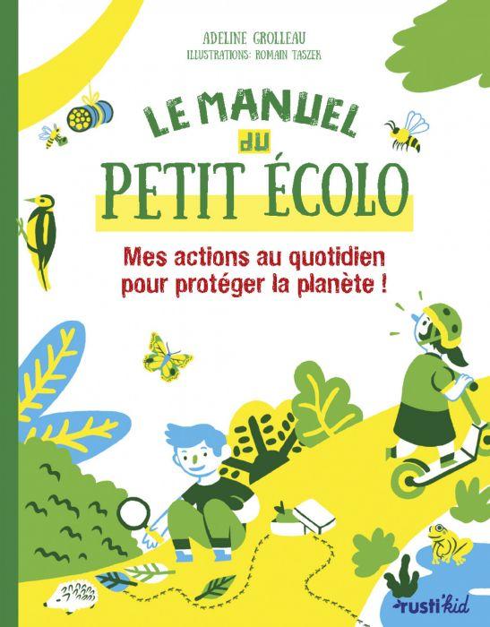 Le Manuel Du Petit Ecolo En 2020 Manuel Ecolo Livre Jeunesse