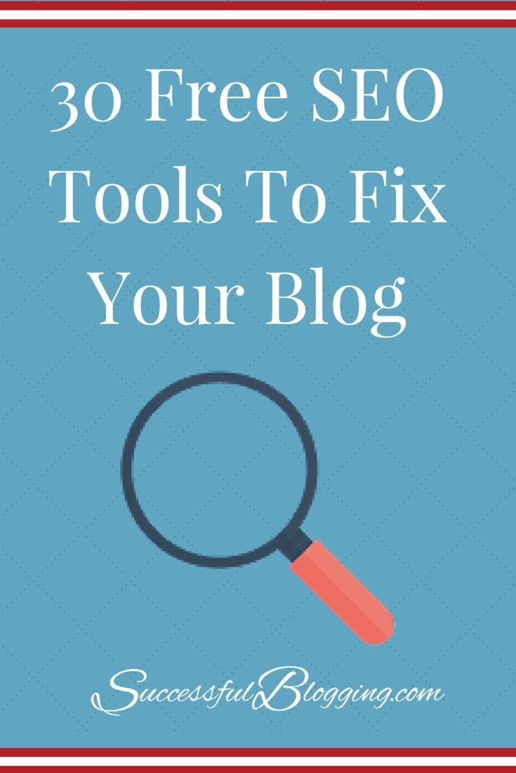 30 Free Tools To Fix Your Blog's SEO