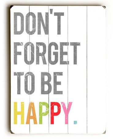 Another great find on #zulily! 'Don't Forget to Be Happy' Wood Wall Art #zulilyfinds