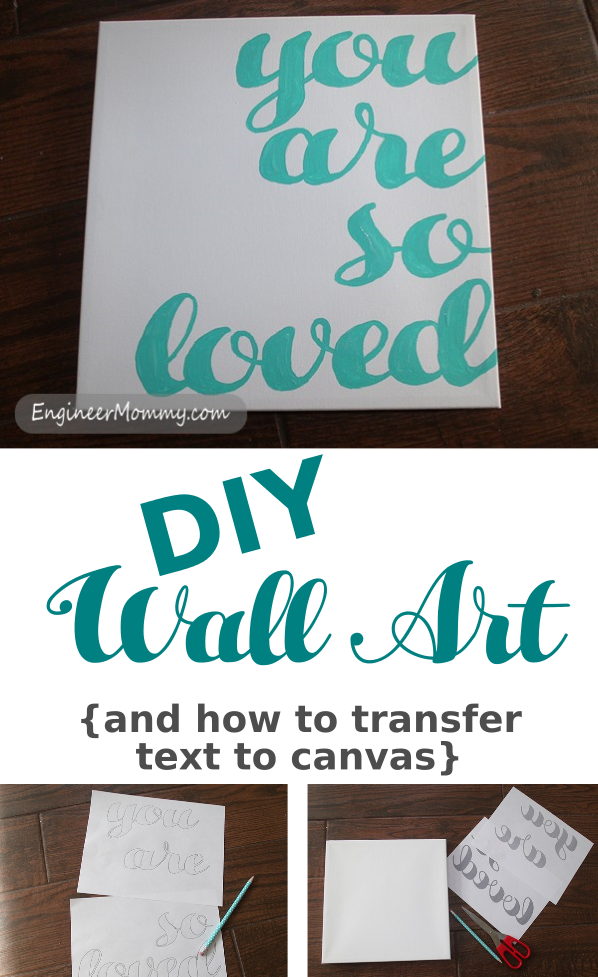 Diy Art How To Transfer Text To Canvas Engineer Mommy Diy Canvas Wall Art Diy Canvas Art Easy Diy Canvas Art
