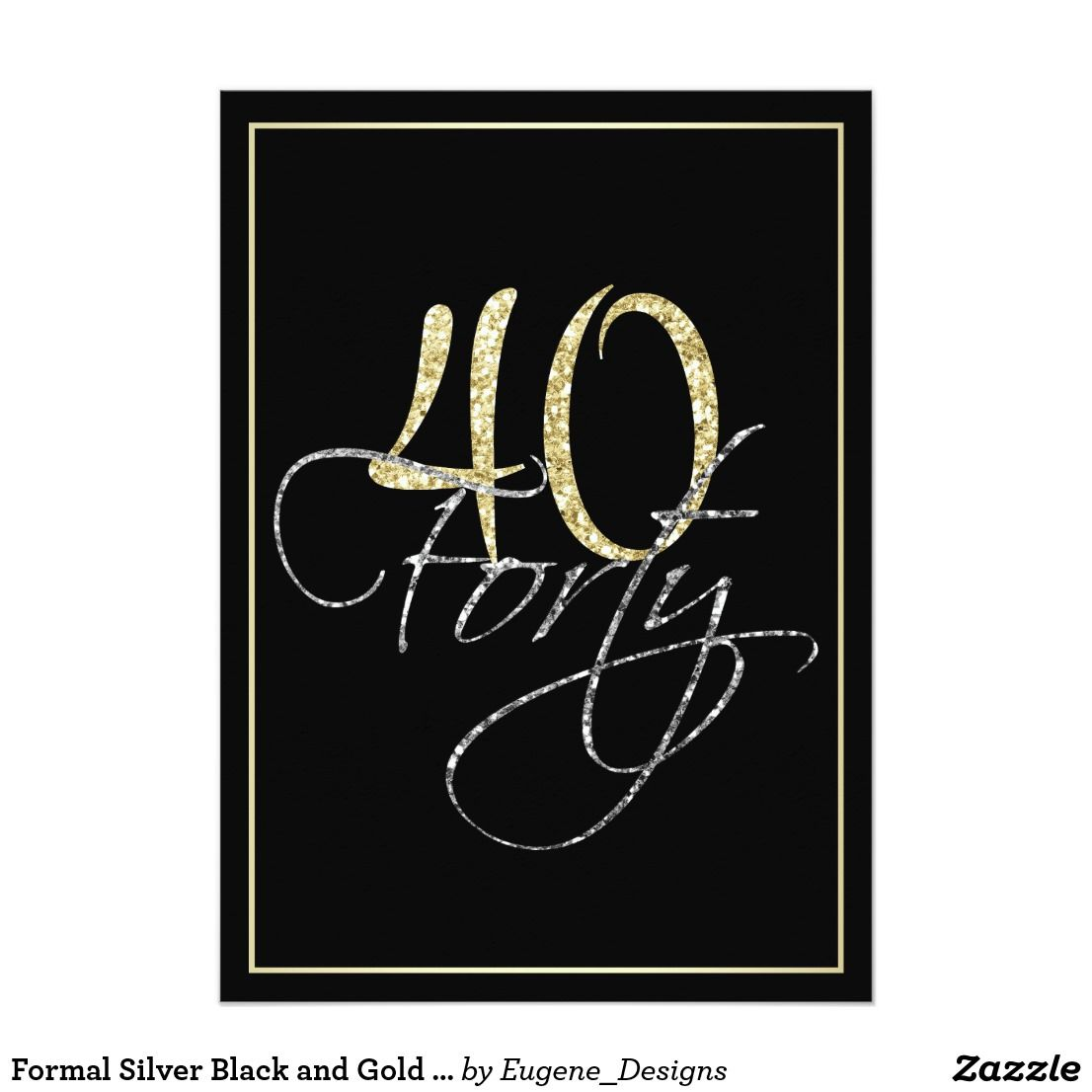 Formal Silver Black And Gold 40th Birthday Party Card Invitation