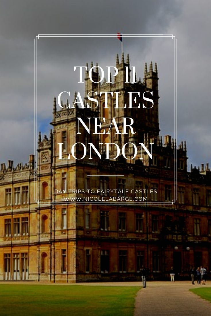 11 Castles near London England Castles to visit, London