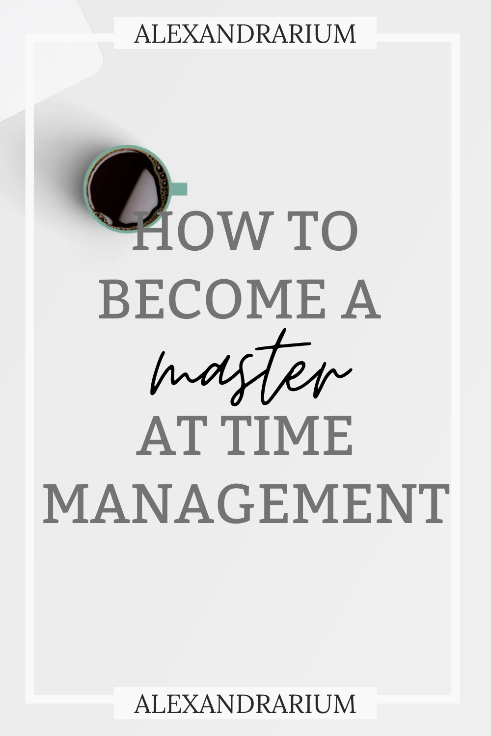 How To Become A Master At Time Management