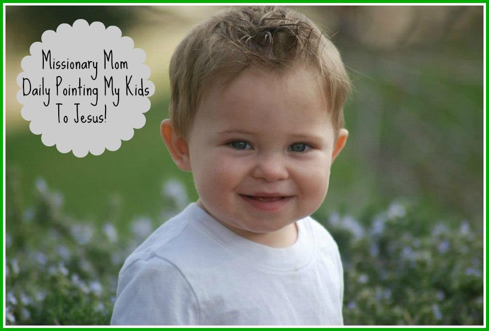 Missionary Mom-How I Daily Point My Kids To Jesus — Amber ...