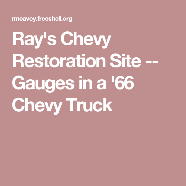 ray s chevy restoration site gauges in a 66 chevy truck chevy rh pinterest com