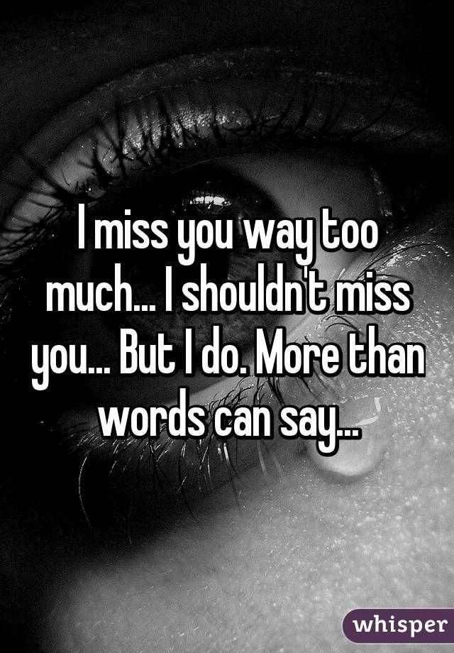 Bahasa Indonesianya Miss You : bahasa, indonesianya, Much..., Shouldn't, You..., Words, Say..., More,