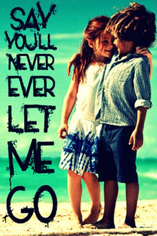 Say You Ll Never Let Me Go Please Love Profile Picture Romance And Love Just Thinking About You