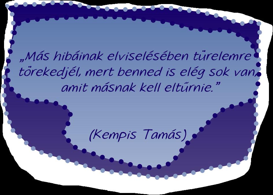 kempis tamás idézetek Kempis Tamás | Idézet, Pozitív gondolatok, Gondolatok