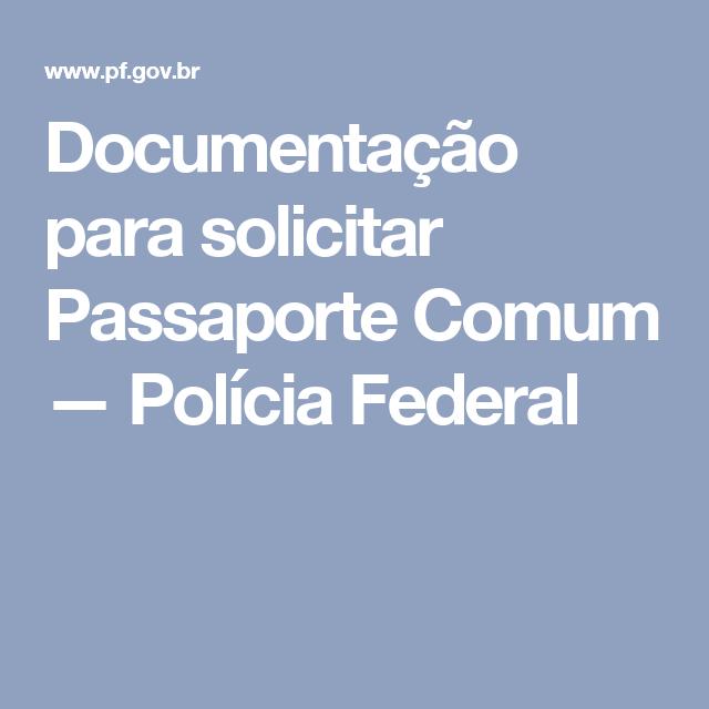 Documentação para solicitar Passaporte Comum — Polícia Federal