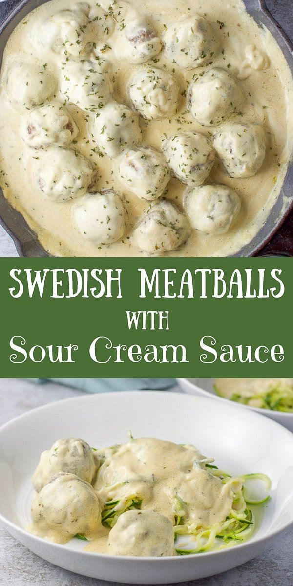 These Swedish Meatballs Are Moist And Delicious Especially With My Popular Sour Cream Sauce Ladle Them On Zoodles Or Egg Nood Sour Cream Sauce Recipes Food