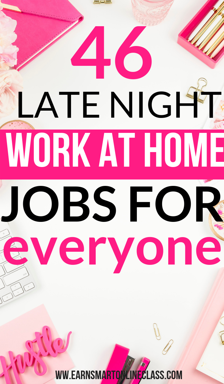 45 Late Night Work At Home Jobs That Pay Work From Home Jobs
