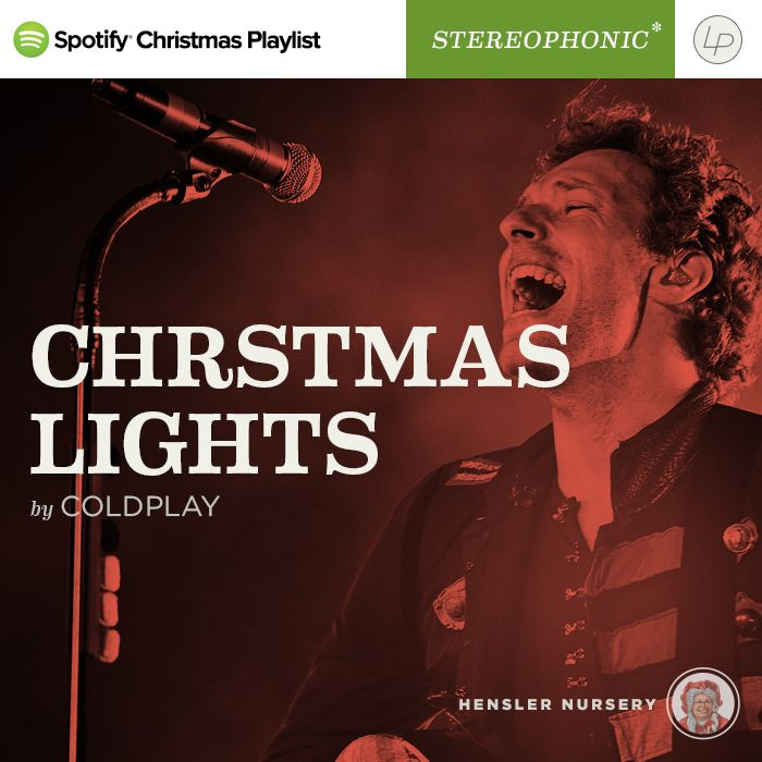 coldplay christmas lights from our christmas pop playlist on spotify music