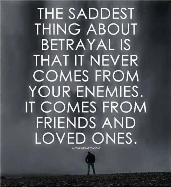 They Turn Themselves Into Enemies Inspiration Betrayal Quotes