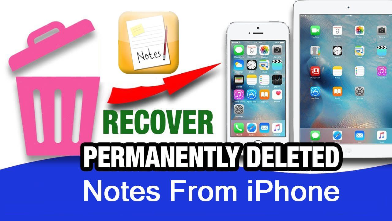 How To Recover Permanently Deleted Notes On iPhone in 2020