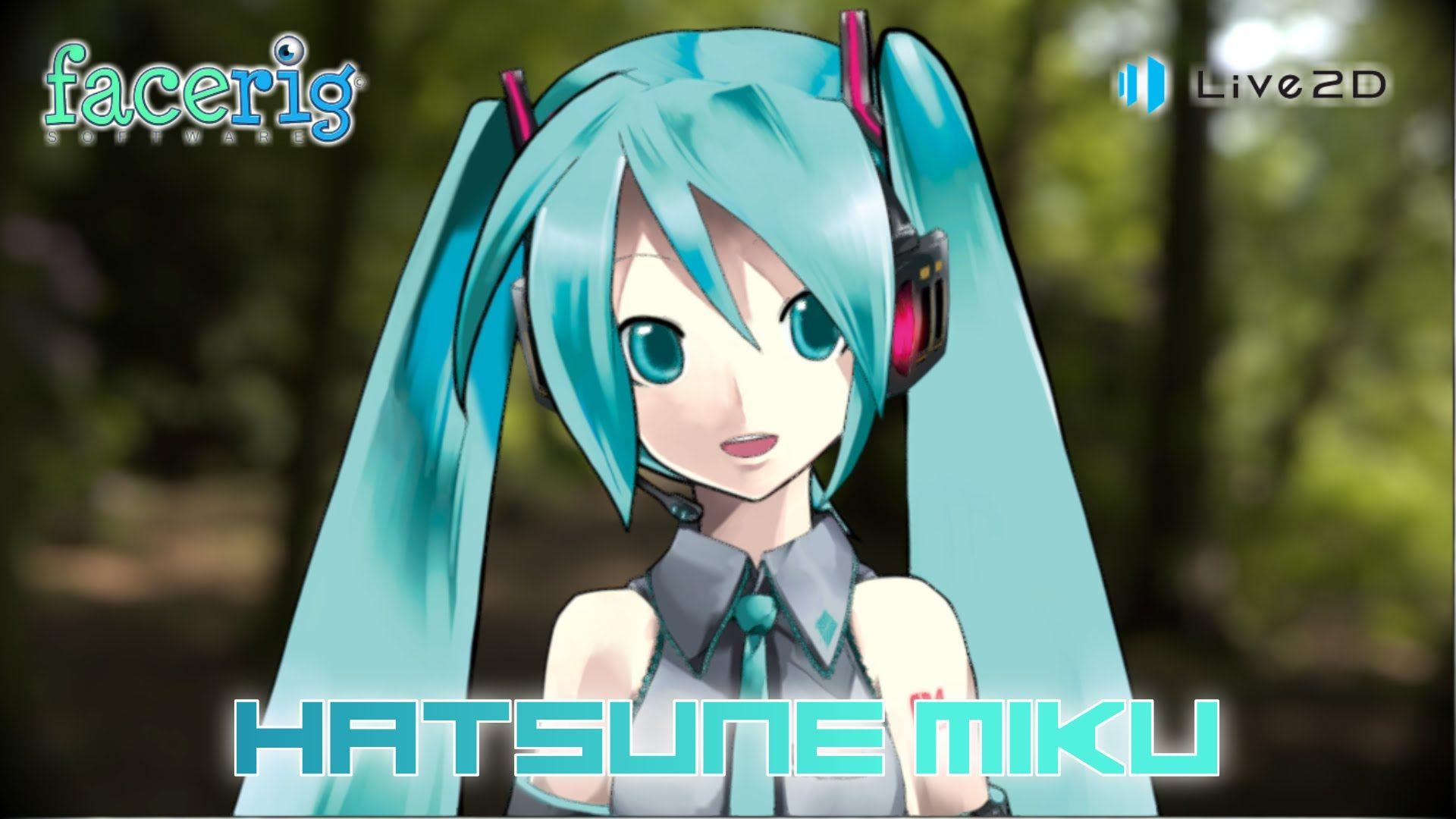 Facerig - Live2d - Hatsune Miku! | Live2D | Hatsune miku