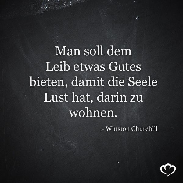 Leib #Seele #Lust #Koerper #WinstonChurchill #Zitate #Sprueche