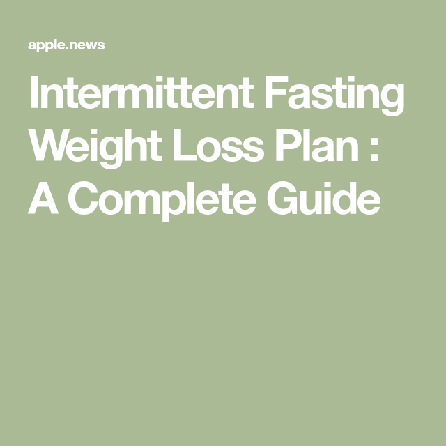 Intermittent Fasting Weight Loss Plan A Complete Guide Power Of