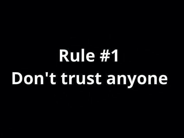 Rule 1 Don T Trust Anyone Trust No One Quotes Trust People Quotes Never Trust Anyone Quotes