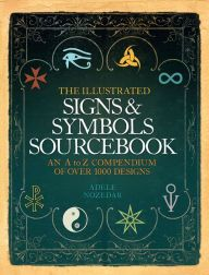 The Illustrated Signs And Symbols Sourcebook Symbols Books Signs