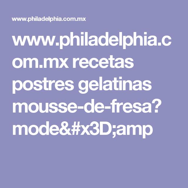 www.philadelphia.com.mx recetas postres gelatinas mousse-de-fresa?mode=amp