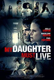 My Daughter Must Live