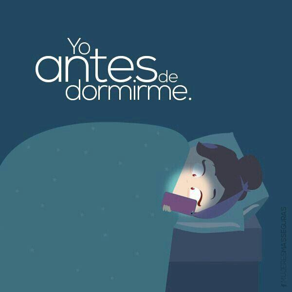 Yo, antes de dormirme