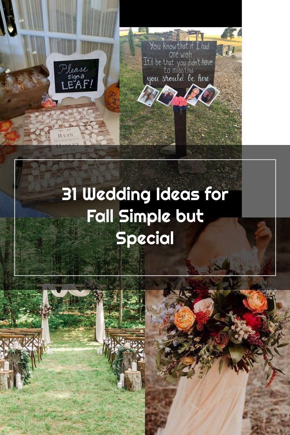 31 Wedding Ideas For Fall Simple But Special Dreamwedding Dream Wedding Simple Wedding