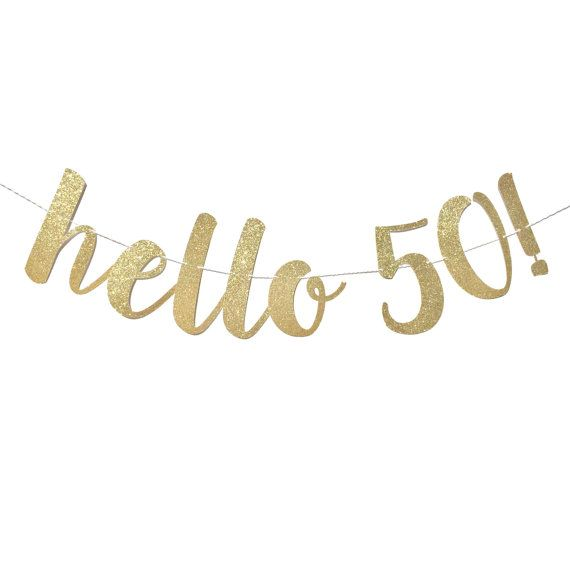 Hello 50 Birthday Banner