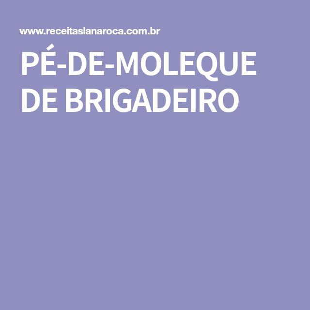 PÉ-DE-MOLEQUE DE BRIGADEIRO