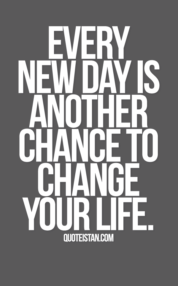 Real Life Poems Quotes Magnificent Every New Day Is Another Chance To Change Your Life Change