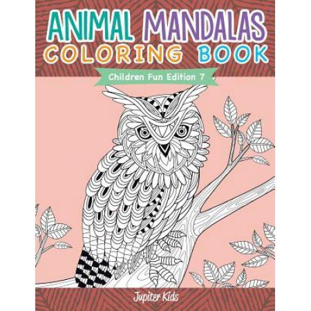 Animal Mandalas Coloring Book Children Fun Edition 7 Walmart Com Coloring Books Kids Coloring Books Fun