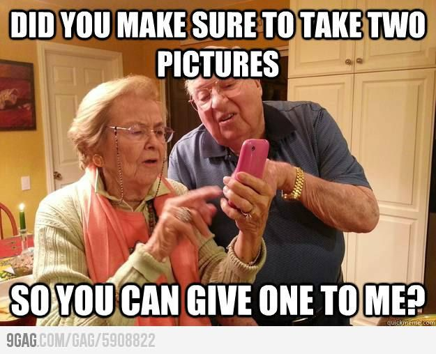 Grandma Asked Me This After Using My Phone To Take A Picture Old People Jokes Funny Old People Old People Memes
