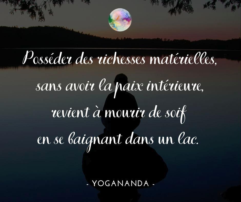 Citation Yogananda | Posséder des richesses matérielles, sans avoir la paix  intérieure – Bulles de légèreté en 2020 | Paix intérieure, Paix, Richesse