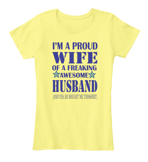I'm A Proud Wife Lemon Yellow T-Shirt Front