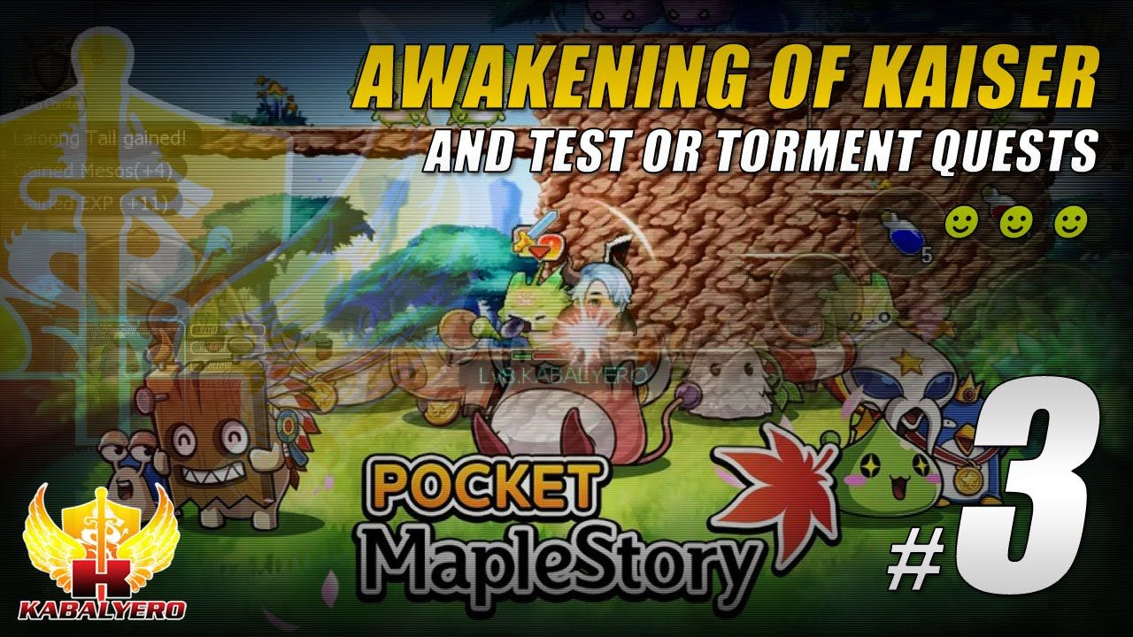 Pocket MapleStory SEA Gameplay #3 ★ Awakening Of Kaiser & Test Or Torment