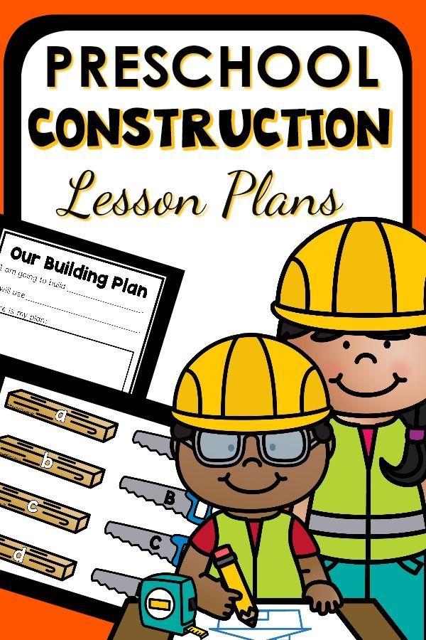 Construction Theme Preschool Classroom Lesson Plans ...