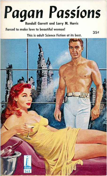 "Lmao crazy book Pagan Passions, paperback book cover (1958)  Cover art: Robert Stanley  ""Forced to make love to beautiful women!""  Source: A Little Black Egg"