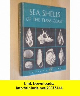 Seashells of the Texas Coast (The Elma Dill Russell Spencer Foundation series) (9780292701373) Jean Andrews , ISBN-10: 0292701373  , ISBN-13: 978-0292701373 ,  , tutorials , pdf , ebook , torrent , downloads , rapidshare , filesonic , hotfile , megaupload , fileserve