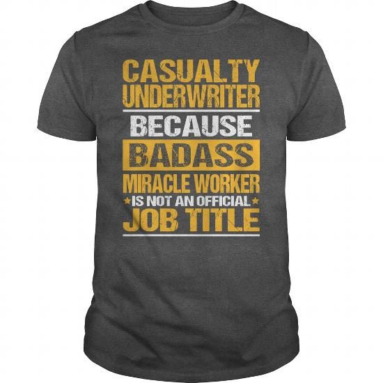 Awesome Tee For Casualty Underwriter T Shirts, Hoodies. Check price ==► https://www.sunfrog.com/LifeStyle/Awesome-Tee-For-Casualty-Underwriter-132224908-Dark-Grey-Guys.html?41382
