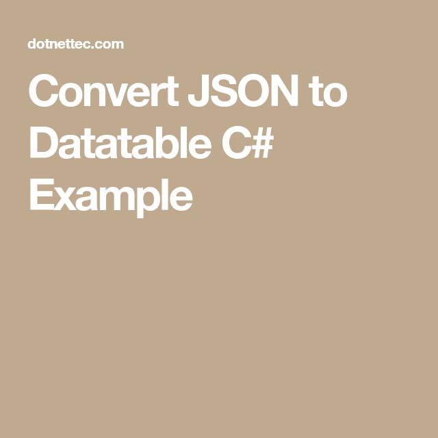 Convert JSON to Datatable C# Example | C# Tutorial | C tutorials