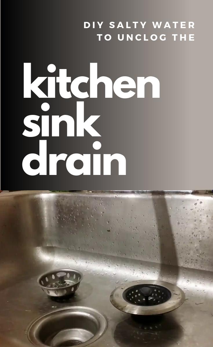 Diy Salty Water To Unclog The Kitchen Sink Drain Sink Kitchen Cleaning Hacks Sink Drain