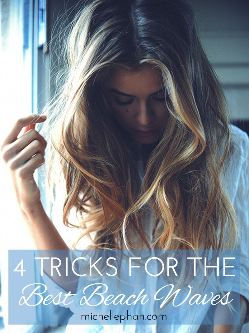 4 Tricks For The Best Beach Waves Pinterest Michelle Phan And Hair Style