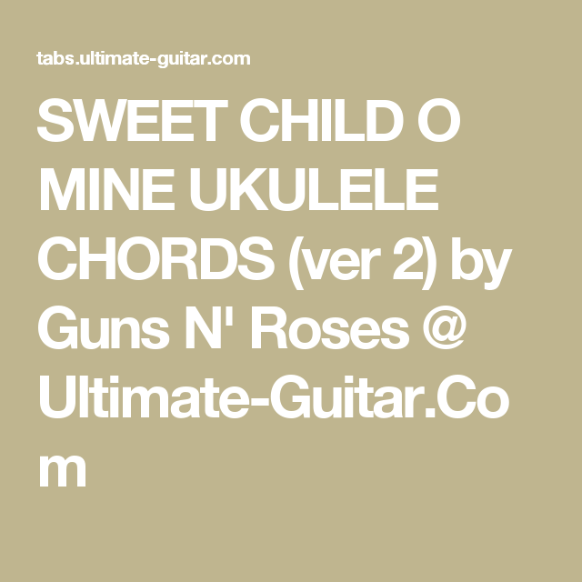 Sweet Child O Mine Ukulele Chords Ver 2 By Guns N Roses